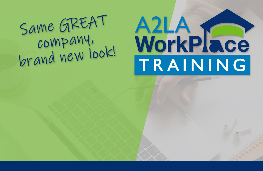 A2LA WorkPlace Training Launches New Look!